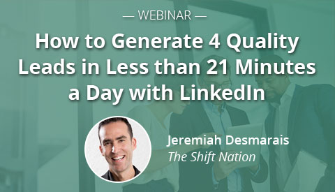 [Webinar] How to Generate 4 Quality Leads in Less Than 21 Minutes a Day with LinkedIn