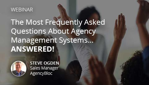 [Webinar] The Most Frequently Asked Questions About Agency Management Systems... Answered!